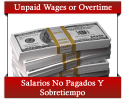 Unpaid Wages or Overtime